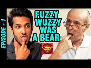 Fuzzy Wuzzy Was A Bear | Episode -1