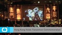 Hong Kong Holds Tiananmen Commemoration