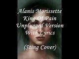 Alanis Morissette ~ King Of Pain Unplugged Version With Lyrics