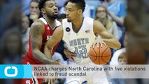 NCAA Charges North Carolina With Five Violations Linked to Fraud Scandal