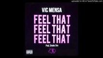 Vic Mensa - Feel That
