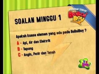 Peraduan Terbaik BoBoiBoy - Soalan Minggu 1