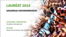 Gaudreau environnement – Lauréat régional 2014 – Mauricie et Centre du Québec