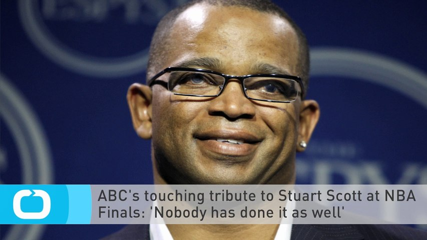 ABC's Touching Tribute to Stuart Scott at NBA Finals: 'Nobody Has Done it as Well'