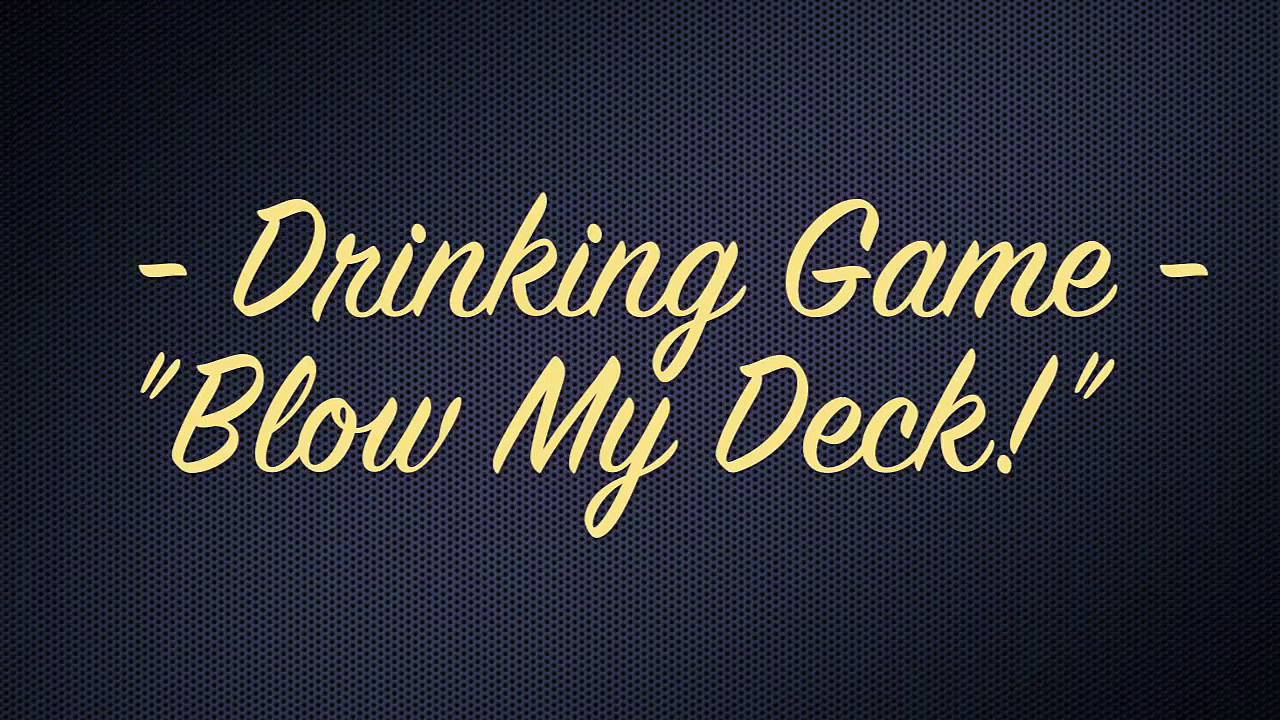 Best Drinking Games | Blow My Deck Card Drinking Game