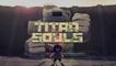 L'épopée Titan Souls ( 1/3 )