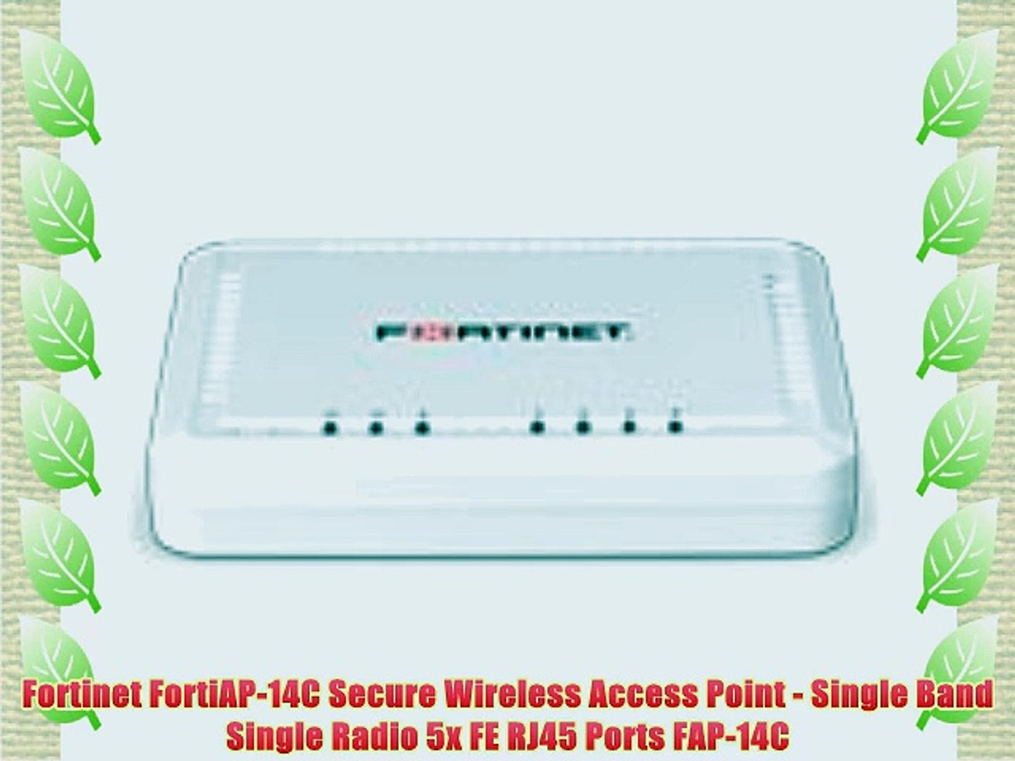 Fortinet FortiAP-14C Secure Wireless Access Point - Single Band Single  Radio 5x FE RJ45 Ports