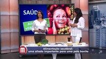 Mulheres - Saúde: Alimentos Vilões da Pele (13/05/15)