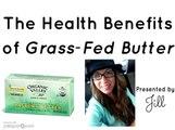 Health Benefits of Grass-Fed Butter