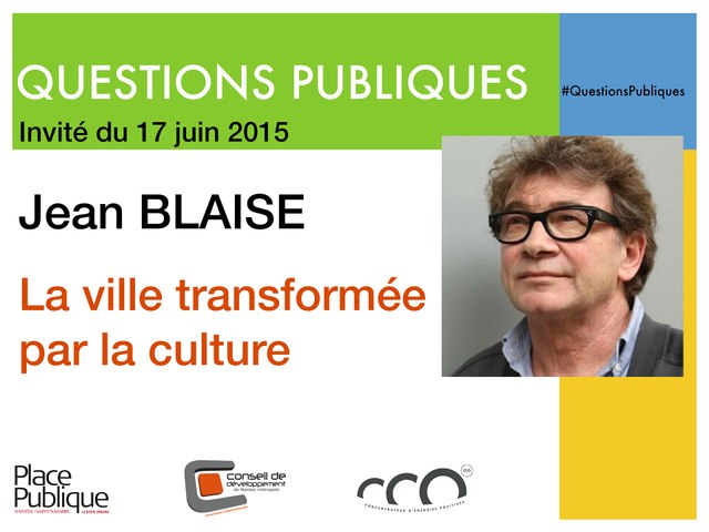 Questions publiques avec Jean Blaise / 17 juin 2015 à 18h au CCO-Nantes