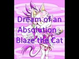 Dreams of an Absolution - Blaze the Cat