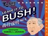 Leave it to Bush - Samuel L. Jackson