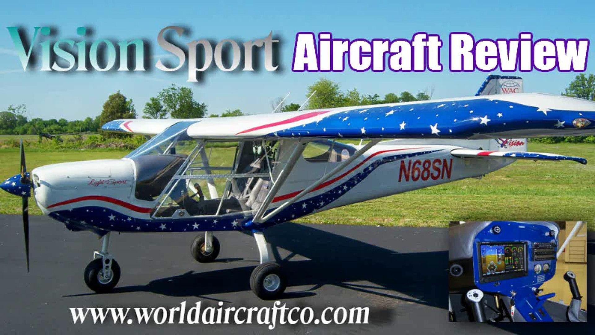 Vision Sport, World Aircraft's Vision Sport light sport aircraft review Volume II.