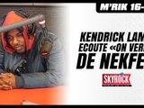 """Kendrick Lamar écoute """"On verra"""" de Nekfeu dans le 16-20H !"""