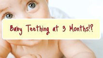 2 month old, 3 month old, & 4 Month Old Teething Infants Showing Teething Signs & Symptoms