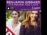 "Benjamin Gibbard - ""It's Never Too Late"" Single Preview - Laggies Soundtrack"