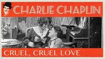 Charlie Chaplin Cruel, Cruel Love (1914)