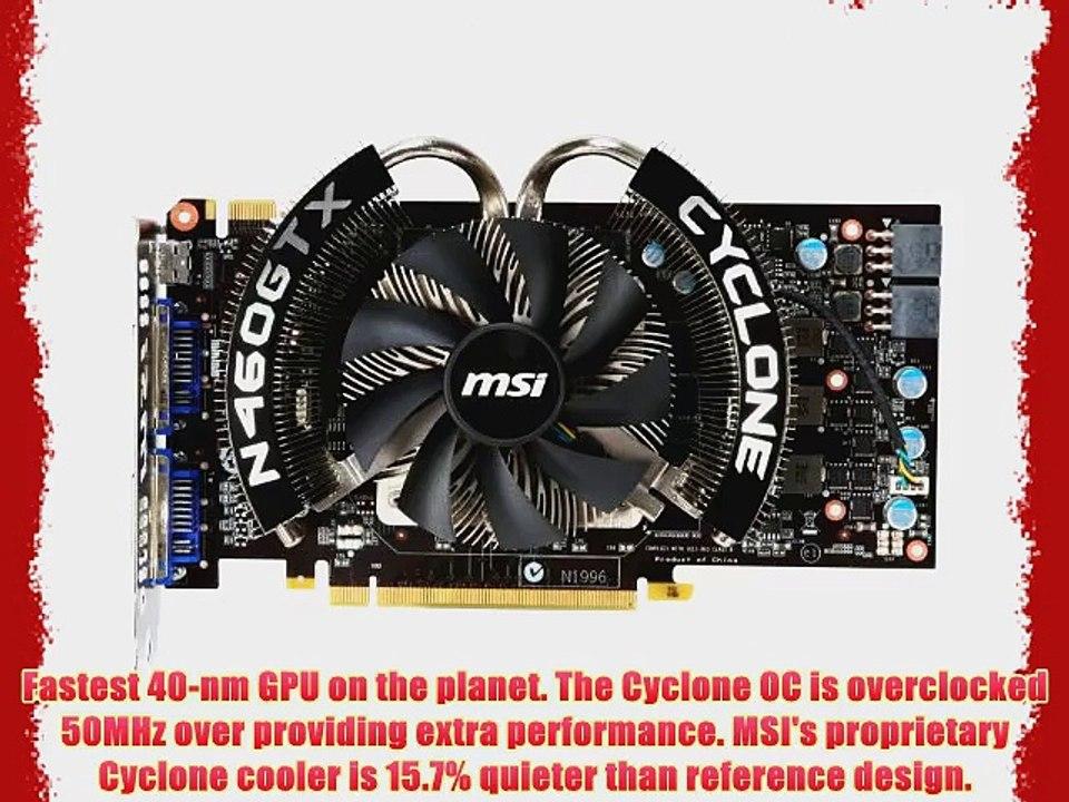 MSI N460GTX Cyclone 1GD5/OC 1GB Overclocked Graphics Card