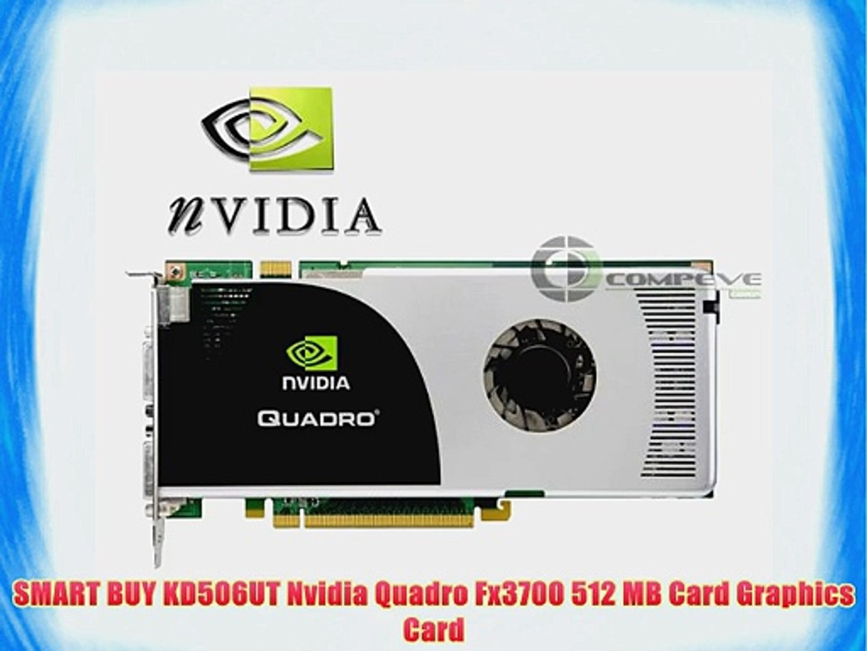 SMART BUY KD506UT Nvidia Quadro Fx3700 512 MB Card Graphics Card