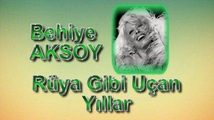 Behiye Aksoy ♪♪♪ Rüya Gibi Uçan Yıllar