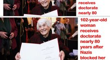 102-year-old woman receives doctorate nearly 80 years after Nazis blocked her