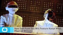 New Daft Punk Doc Will Feature Kanye West, Pharrell Williams