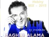 Ragheb Alamah Hebiny MIX 2 SooN 2015  DJ 7HABIBI