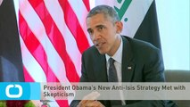 President Obama's New Anti-Isis Strategy Met With Skepticism