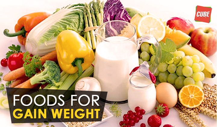 Foods For Gain Weight | Health Tips
