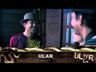 ULAR (Di Sebalik Tabir) - Bahagian 1