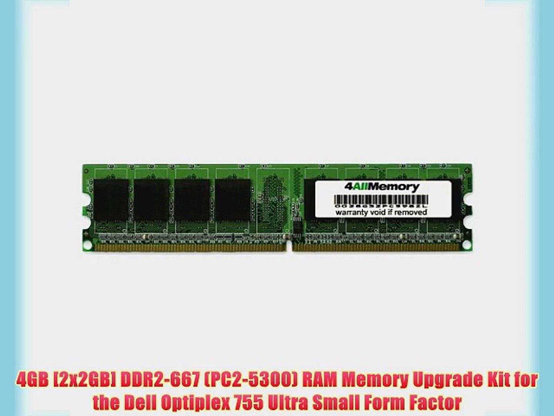 4GB [2x2GB] DDR2-667 (PC2-5300) RAM Memory Upgrade Kit for the Dell Optiplex 755 Ultra Small