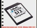 Kingston flash memory card - 512 MB - MMCplus ( MMC /512 )
