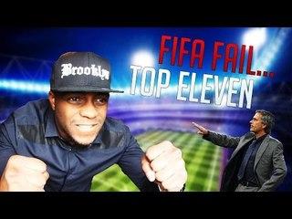 FIFA15 FAIL PAS TOP ELEVEN!!