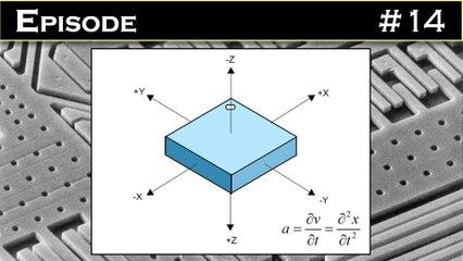EPISODE 14 : Anatomie d'un accéléromètre numérique