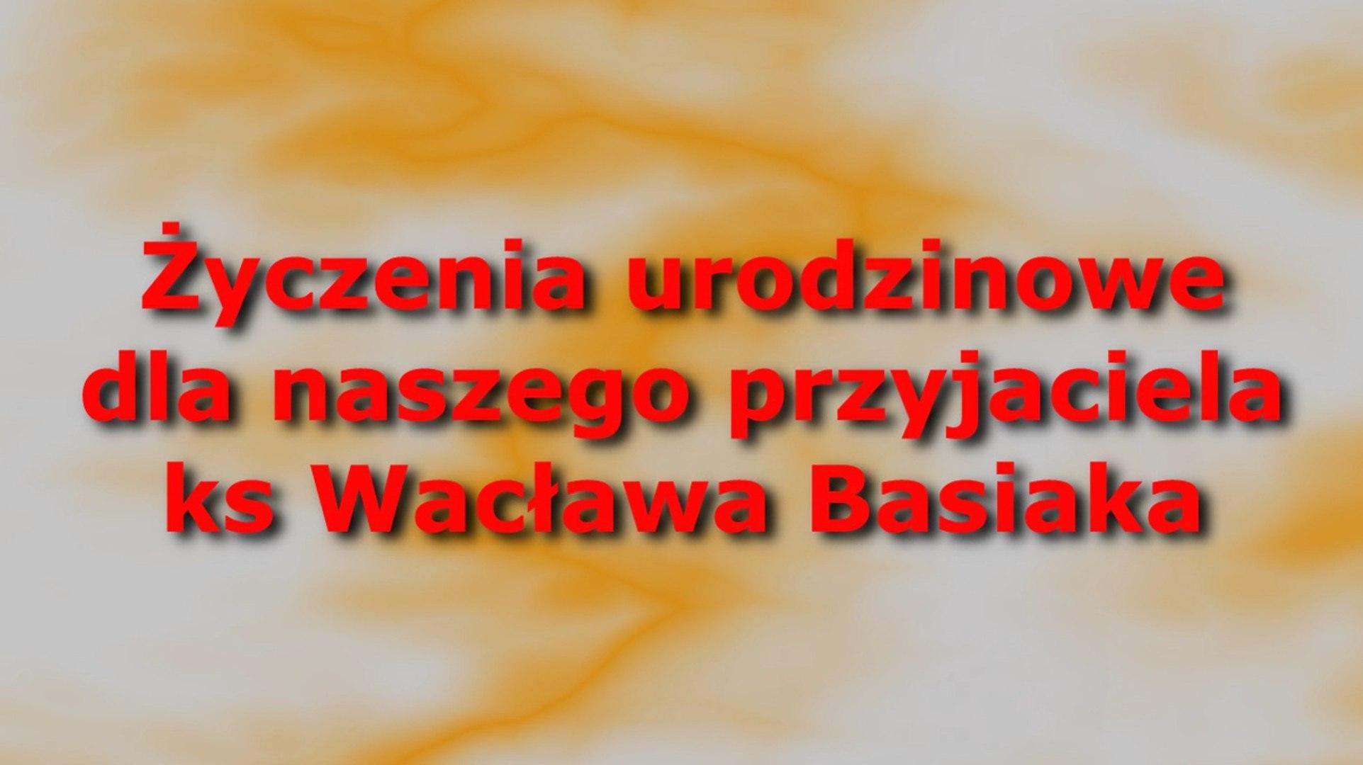życzenia Dla Księdza Wacława Basiaka