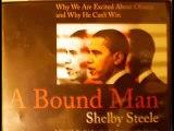 Barack Obama a bound man-Shelby Steele pt4