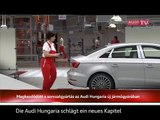2013. június 12. - Járműgyár Megnyitó Az Audi Hungariánál - Új fejezet a 20 éves sikertörténetben