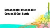 MoroccanOil Intense Curl Cream,300ml Bottle