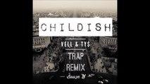 Vell - Childish (Bow3n S Trap Remix)/ Bass Drop/ EDM Trap/Twerk/DJ Mustard Type Beat