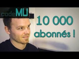 Code MU - 10 000 abonnés - Bonne idée !