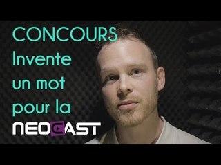Concours NeoCast - Invente un mot !
