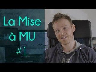 La Mise à MU #1 - Evolution, Tipeee, Vidéothèque, Conventions, ...
