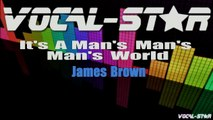 James Brown - Its a Mans, Mans, Mans World Karaoke with Lyrics HD Vocal-Star Karaoke