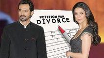 WTF! Arjun Rampal & Mehr Jessia Head For DIVORCE