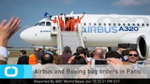 Airbus and Boeing Bag Orders in Paris