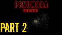 Penumbra Necrologue Part 2