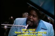 Barry White - Never,Never Gonna Give Ya Up