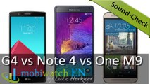 Clash of the Titans: G4 vs Note 4 vs M9 – Sound Check