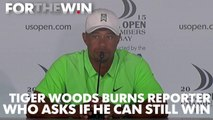 Tiger Woods burns reporter who asks why he thnks he can still win