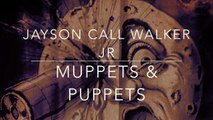 Jayson Call Walker Jr - Muppets & Puppets